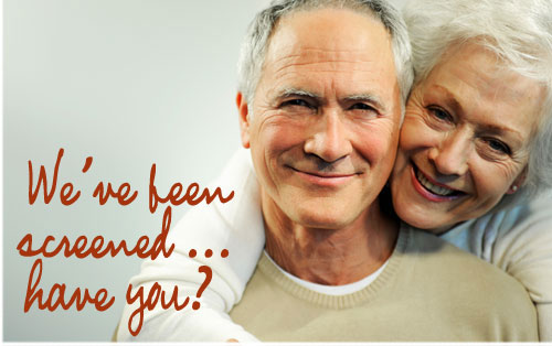 Smiling senior couple / We've been screened...have you?